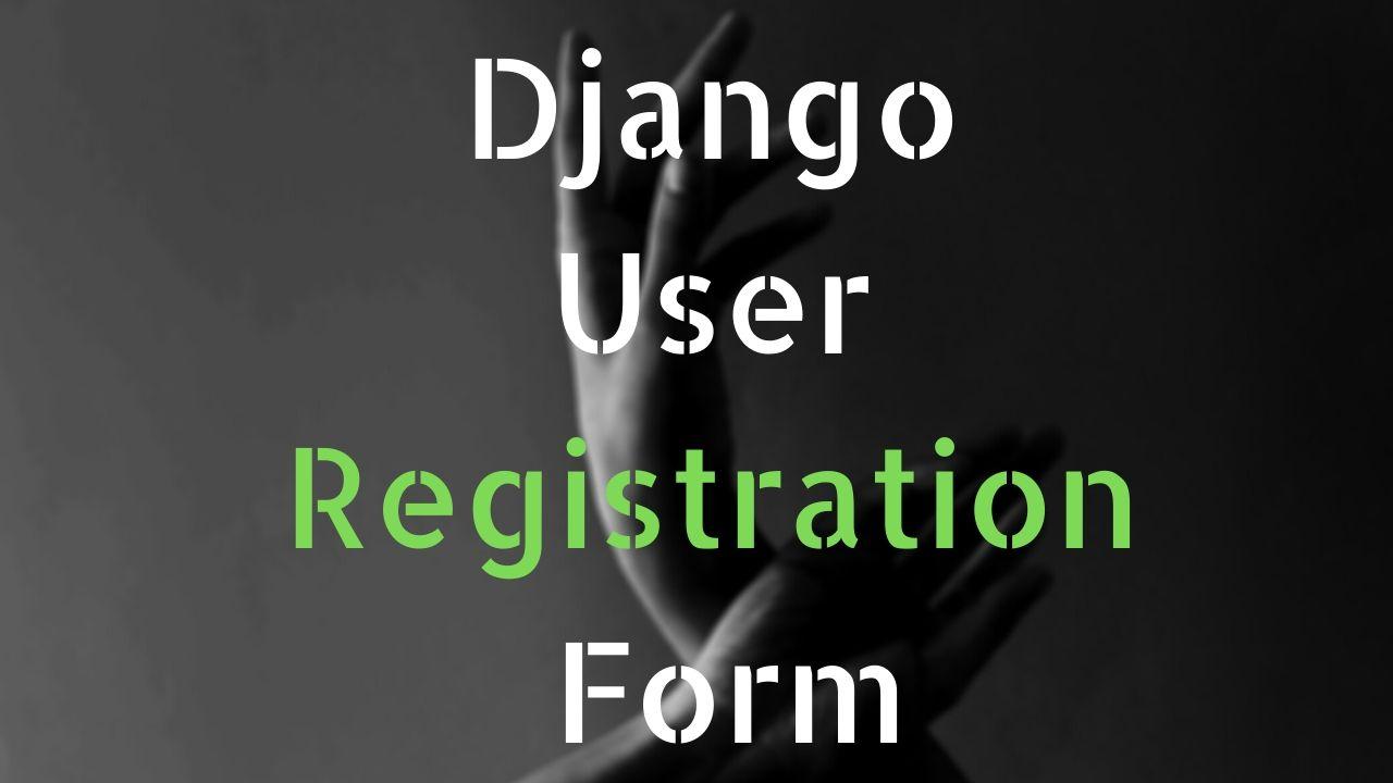 Django user registration form